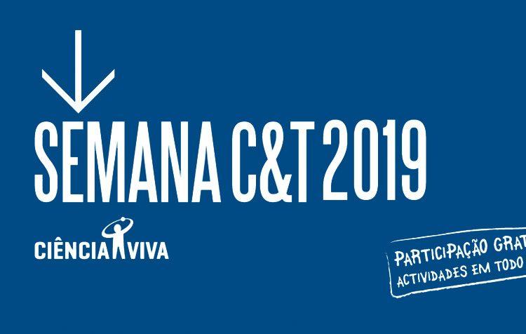 Semana C&T 2019 - Ciência Viva